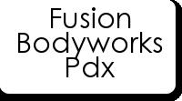 Fusion Bodyworks Pdx
